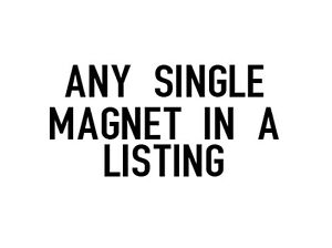 Any Individual Magnet From Listings