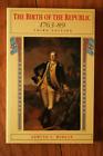 The Birth of the Republic 1763-89 by Edmund S. Morgan 1992 Third Edition U.S.