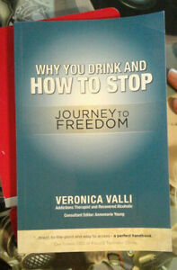Why You Drink and How to Stop: A Journey to Freedom  Valli, Veronica  Very Good