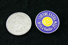 I GO THE EXTRA MILE WITH A SMILE PIN