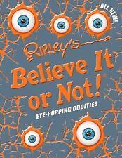 Ripley's Believe It or Not Eye  Popping Oddities