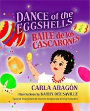 Dance of the Eggshells: Baile De Los Cascarones (English and Spanish Edition), A