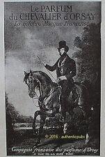 PUBLICITE LE PARFUM DU CHEVALIER D'ORSAY CAVALIER CHEVAL DE 1918 FRENCH AD PUB