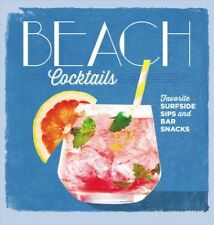 Beach Cocktails : Favorite Surfside Sips and Bar Snacks, Hardcover by Coastal...