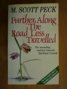 FURTHER ALONG THE ROAD LESS TRAVELLED.,M. Scott PECK