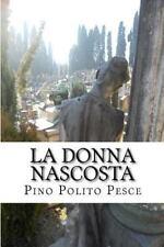 La Donna Nascosta by Pino Polito Pesce (2014, Paperback)