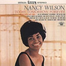 Today Tomorrow Forever - Nancy Wilson (2000, CD NEUF)