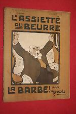 L'ASSIETTE AU BEURRE LA BARBE   N° 385  15 AOUT  1908