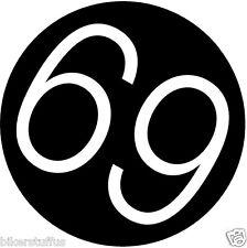 69 HELMET STICKER BUMPER STICKER ROUND HARD HAT STICKER HELMET STICKER LAPTOP