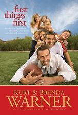 First Things First : The Rules of Being a Warner by Brenda Warner and Kurt...