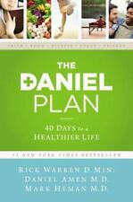 The Daniel Plan : 40 Days to a Healthier Life by Rick Warren, Mark Hyman and...
