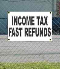 2x3 INCOME TAX FAST REFUNDS Black & White Banner Sign NEW Discount Size & Price