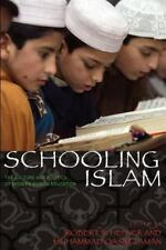 Schooling Islam: Modern Muslim Education (Princeton Studies in Muslim Politics)