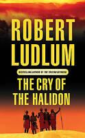 (Good)-The Cry of the Halidon (Paperback)-Ludlum, Robert-0752858610