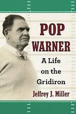 NEW Pop Warner: A Life on the Gridiron by Jeffrey J. Miller
