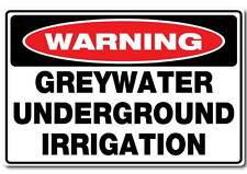 Greywater Underground Irrigation sign water & fade proof safety 7 year vinyl