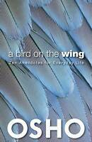 NEW A Bird on the Wing: Zen Anecdotes for Everyday Life (OSHO Classics) by Osho