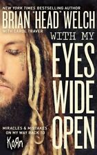 "With My Eyes Wide Open by Brian ""Head"" Welch (KoRn) (Paperback, 2017)"