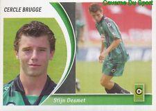 076 STIJN DESMET BELGIQUE CERCLE BRUGGE STICKER FOOTBALL 2005 PANINI