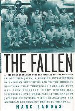 THE FALLEN True Story of American POWs & Japanese Wartime Atrocities Marc Landas