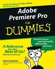 Adobe Premiere Pro For Dummies: By Underdahl, Keith
