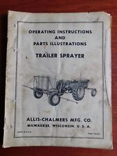 Allis-Chalmers - Trailer Sprayer - Operating Instructions & Parts Illustrations