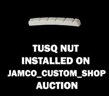 TUSQ NUT INSTALLED ON JAMCO_CUSTOM_SHOP NECK