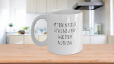 My Bullmastiff gives me a pup talk every morning cute dog lover coffee cup mug i
