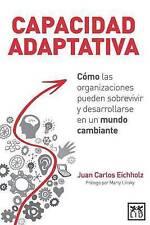 Capacidad adaptativa: Cómo las organizaciones pueden sobrevivir y desarrollarse