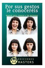 Por Sus Gestos le Conoceris : Manual para Conocer a Las Personas by Adolfo...