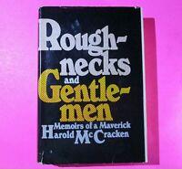 Roughnecks and Gentlemen by Harold McCracken 1968 First Edition 1st Print HC DJ