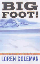 NEW Bigfoot!: The True Story of Apes in America by Loren Coleman