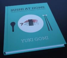 Yuki Gomi: Sushi at Home: The Beginner's Guide to Perfect, Simple Sushi