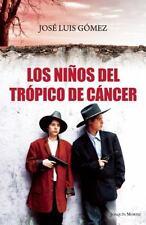 Los ninos del tropico de Cancer (Spanish Edition)