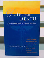 Of Life and Death: A Guide to Catholic Bioethics! Book by Elizabeth Hepburn!