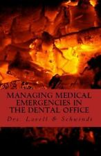 Managing Medical Emergencies in the Dental Office : Protocols and Case...