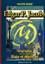 EO PHILIPPE BIERMÉ EDGAR P.JACOBS, TOME 2 BIOGRAPHIE DU PÈRE DE BLAKE & MORTIMER