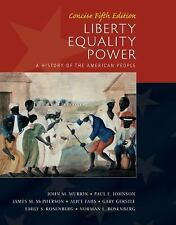 Liberty, Equality, Power : Concise by Paul E. Johnson, Emily S. Rosenberg, James