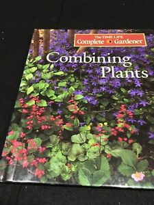 """The Time Life Complete Gardner """"Combining Plants"""" Like New"""