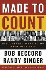 Made to Count: Discovering What to Do with Your Life by R Singer and B Reccord
