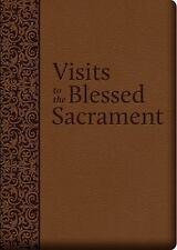 VISITS TO THE BLESSED SACRAMENT - LIGUORI, ALPHONSUS, ST./ REDEMPTORIST FATHERS