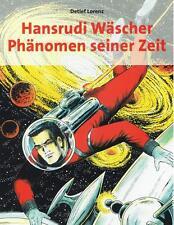 Hansrudi Wäscher - Phänomen seiner Zeit, Detlef Lorenz