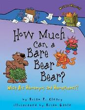 How Much Can a Bare Bear Bear?: What Are Homonyms and Homophones? (Words Are Cat