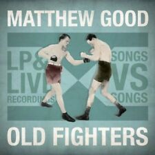 Matthew Good - Old Fighters [New CD]
