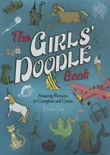 The Girls' Doodle Book: Amazing Pictures to Complete and Create (Paperback or So