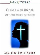 Creada a Su Imagen: Ministerio Series AETH : Una Pastoral Integral para la...