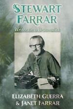 Stewart Farrar : Writer on a Broomstick by Elizabeth Guerra and Janet Farrar...
