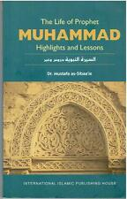 The Life of Prophet Muhammad Highlights and Lessons