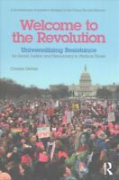 Welcome to the Revolution : Universalizing Resistance for Social Justice and ...
