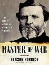NEW Master of War: The Life of General George H. Thomas by Benson Bobrick